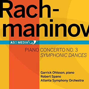 Rachmaninov: Piano Concerto No. 3 - Symphonic Dances