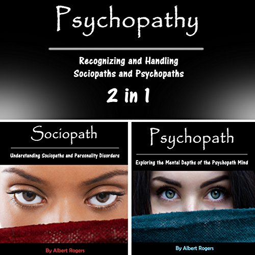 Psychopathy: Recognizing and Handling Sociopaths and Psychopaths 2 in 1 audiobook cover art