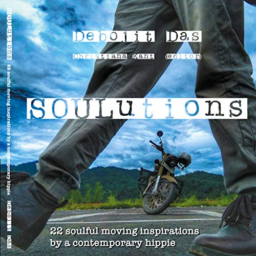 SOULutions: 22 soulful moving inspirations by a contemporary hippie (English Edition)