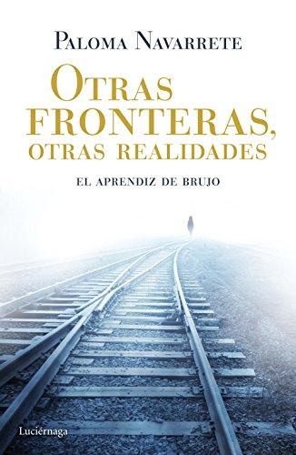 Otras fronteras, otras realidades: El aprendiz de brujo (ENIGMAS Y CONSPIRACIONES)