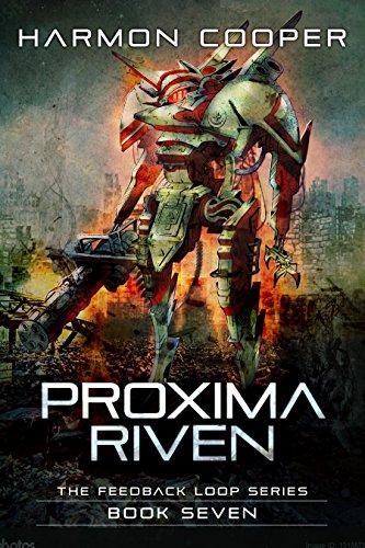 Proxima Riven: (Book Seven) (The Feedback Loop 7)