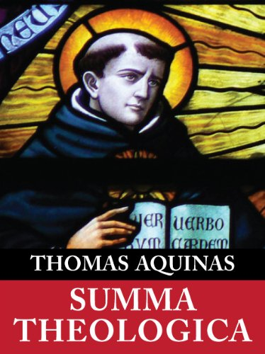 Summa Theologica (Complete & Unabridged) (English Edition)