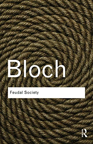 Feudal Society (Routledge Classics)