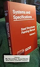 Systems and Specifications: Steel Structures Painting Manual/With 3 Supplements