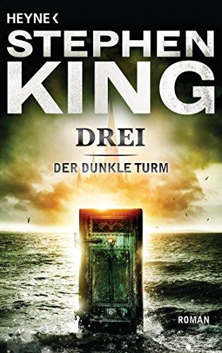 Drei: Roman (Der dunkle Turm 2)