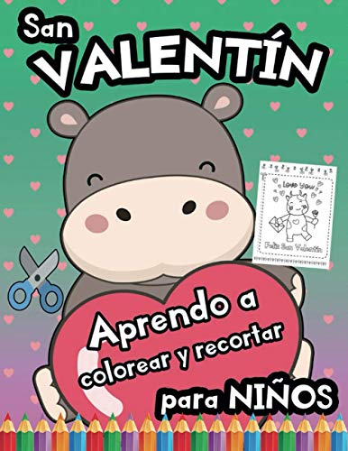 San Valentín: Aprendo a Colorear y Recortar: Libro para Niños de Preescolar para el Día de los Enamorados con Dibujos Grandes y Sencillos (Libros recortables)