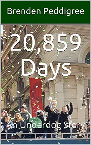 20,859 Days: An Underdog Story (English Edition)