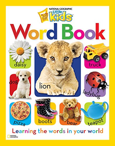 National Geographic Little Kids Word Book: Learning the Words in Your World...