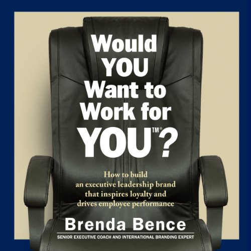 Would YOU Want to Work for YOU? audiobook cover art