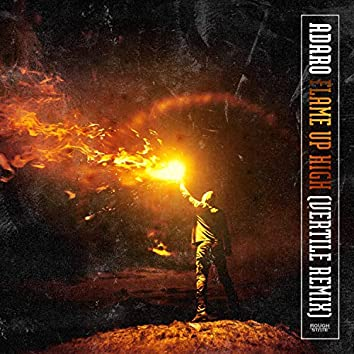 Flame Up High (Vertile Remix)