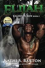 Elijah: Calhoun Men (Volume 2) by Kathi S. Barton (2016-04-18)
