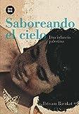 Saboreando el cielo: Una infancia palestina (Bambu Vivencias) (Spanish Edition) by Ibtisam Barakat (2010-05-01)