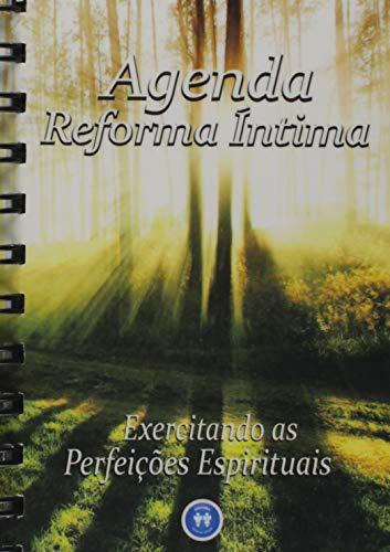 Agenda Reforma Íntima. Exercitando as Perfeições Espirituais