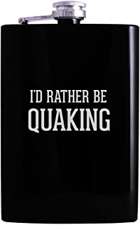 I'd Rather Be QUAKING - 8oz Hip Alcohol Drinking Flask, Black