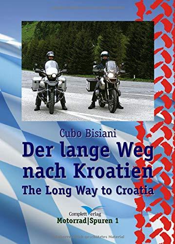 Der lange Weg nach Kroatien: Ein humoristische Reisebildertagebuch (MotorradSpuren, Band 1)