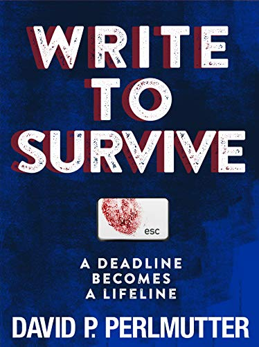 Write To Survive : A Deadline Becomes A Lifeline (Write To Kill Book 1)