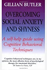 [Overcoming Social Anxiety and Shyness: A Self-Help Guide Using Cognitive Behavioral Techniques] [By: Dr. Gillian Butler] [October, 2016] Broché