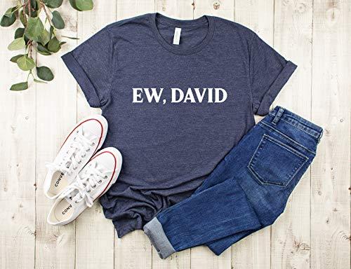 Ew David t-shirt schitts creek shirt schitts creek gift casual funny top tv show shirt