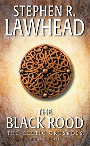 The Black Rood (The Celtic Crusades #2) by Stephen R. Lawhead (2001-06-01)