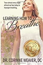 Learning How to Breathe: Trace almost every single ailment we face today to improper breathing