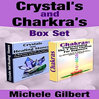The Beginner's Guide to Chakras and Crystals Box Set:: A Beginner's Guide to Crystals: Their Uses and Healing Powers and Chakras: Understanding the 7 Main Chakras audiobook cover art