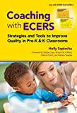 Coaching with ECERS: Strategies and Tools to Improve Quality in Pre-K and K Classrooms