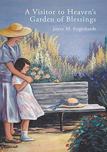 A Visitor to Heaven'S Garden of Blessings by [Joyce M. Englehardt]