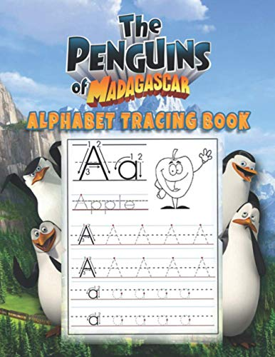 The Penguins of Madagascar Alphabet Tracing Book: The Penguins of Madagascar Alphabet Tracing Book: Preschool writing Workbook with Sight Words for ... of Madagascar lovers Alpahebt Activity Book
