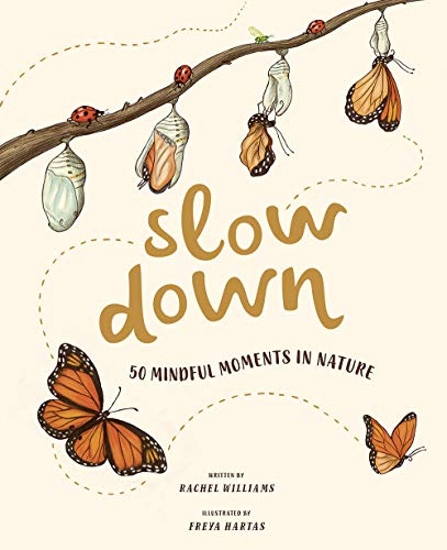 Compare Textbook Prices for Slow Down: 50 Mindful Moments in Nature Illustrated Edition ISBN 9781419748387 by Williams, Rachel,Hartas, Freya