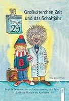 Grossvaeterchen Zeit und das Schaltjahr: Begleite Benjamin Jahr auf seiner spannenden Reise durch die Monate des Kalenders