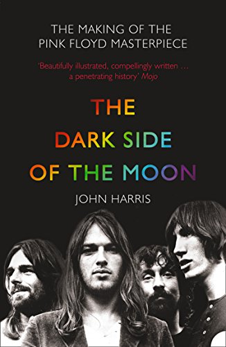 The Dark Side of the Moon: The Making of the Pink Floyd Masterpiece: The Making of the
