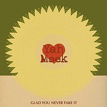 Glad You Never Fake It - Single