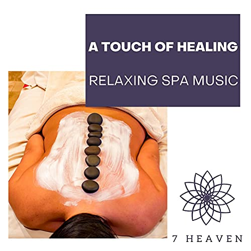 A Touch Of Healing - Relaxing Spa Music