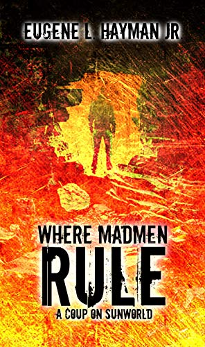 Where Madmen Rule: A Coup on Sunworld (English Edition)
