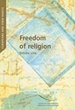 Freedom of Religion: In European Constitutional and International Case Law (Europeans and Their Rights)