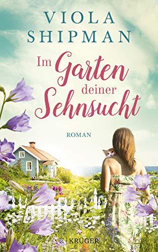 Im Garten deiner Sehnsucht: Roman