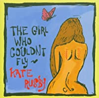 The Girl Who Couldn't Fly by Kate Rusby (2007-11-04)