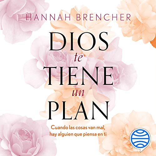 Dios te tiene un plan Audiobook By Hannah Brencher cover art