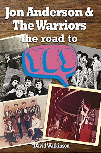 Jon Anderson and The Warriors: the Road To Yes