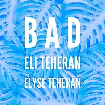 BAD (feat. Elyse Teheran)