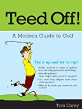 Teed Off!: A Modern Guide to Golf