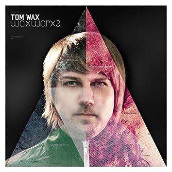Tom Wax Presents: Wax Worx 2