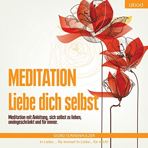 Meditation     Liebe dich selbst              Written by:                                                                                                                                 Sigrid Sonnenholzer                               Narrated by:                                                                                                                                 Sigrid Sonnenholzer                      Length: 26 mins     Not rated yet     Overall 0.0