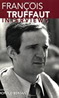 Francois Truffaut: Interviews (Conversations With Filmmakers)