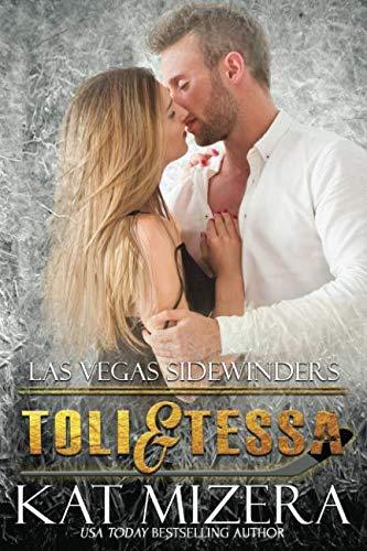 Toli & Tessa (Book 7) (Las Vegas Sidewinders, Band 7)