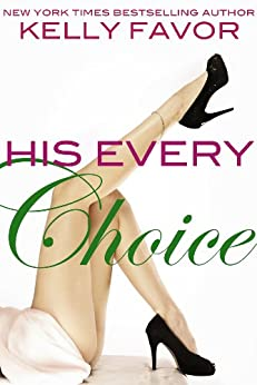 His Every Choice (For His Pleasure, Book 12) by [Kelly Favor]