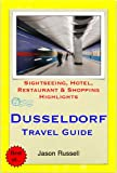 Dusseldorf, Germany Travel Guide - Sightseeing, Hotel, Restaurant & Shopping Highlights (Illustrated) (English Edition)