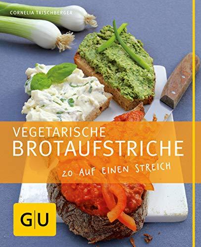 Vegetarische Brotaufstriche (GU Just cooking) (German Edition)