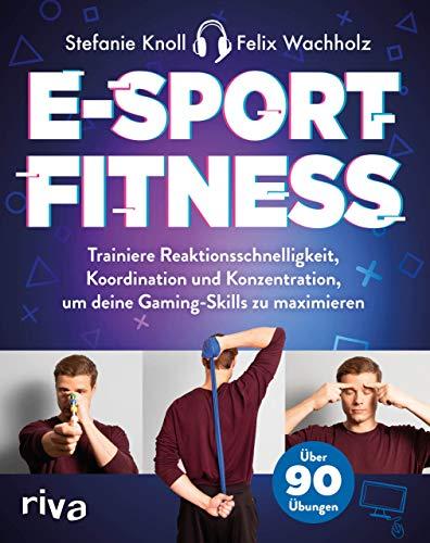 E-Sport-Fitness: Trainiere Reaktionsschnelligkeit, Koordination und Konzentration, um deine Gaming-Skills zu maximieren. Mit über 90 Übungen