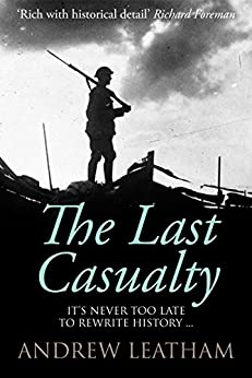 The Last Casualty by [Andrew Leatham]